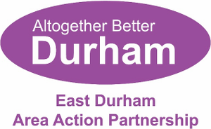 Altogether Better Durham - East Durham Area Action Partnership